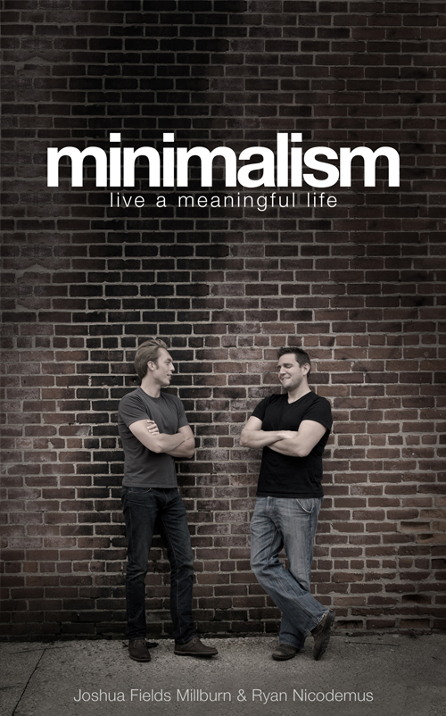 Minimalism live a meaningful life asymmetrical press for Living life as a minimalist