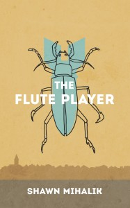 The Flute Player by Shawn Mihalik, cover design by Colin Wright