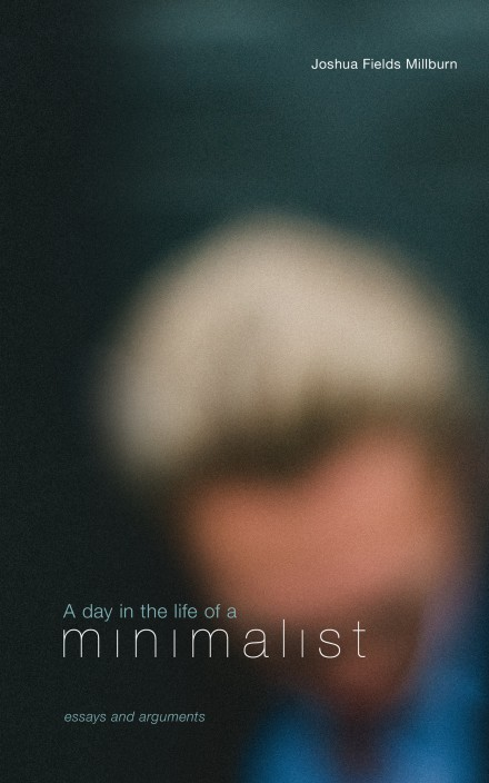 A Day in the Life of a Minimalist by Joshua Fields Millburn cover