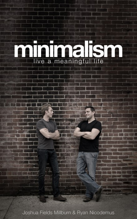 Minimalism: Live a Meaningful Life by Joshua Fields Millburn and Ryan Nicodemus The Minimalists cover