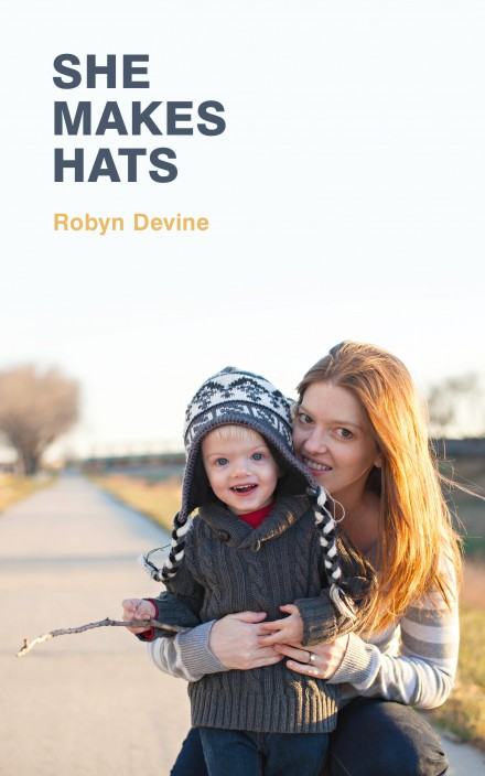 She Makes Hats by Robyn Devine