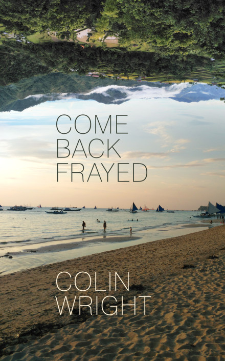 Come Back Frayed by Colin Wright